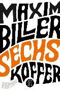 Cover-Bild zu Biller, Maxim: Sechs Koffer