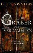 Cover-Bild zu Sansom, Christopher J.: Die Gräber der Verdammten