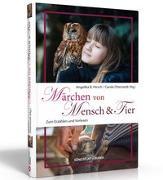 Cover-Bild zu Märchen von Mensch & Tier von Hirsch, Angelika Benedicta (Hrsg.)