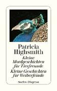 Cover-Bild zu Highsmith, Patricia: Kleine Mordgeschichten für Tierfreunde. Kleine Geschichten für Weiberfeinde (eBook)
