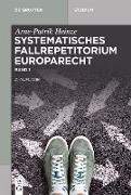 Cover-Bild zu Systematisches Fallrepetitorium Europarecht (eBook) von Heinze, Arne-Patrik