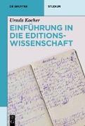 Cover-Bild zu Einführung in die Editionswissenschaft (eBook) von Kocher, Ursula