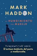 Cover-Bild zu El hundimiento del muelle (eBook) von Haddon, Mark