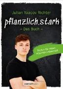 Cover-Bild zu Richter, Julian Yaacov: pflanzlich.stark - Das Buch (eBook)