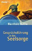 Cover-Bild zu Ruthe, Reinhold: Gesprächsführung in der Seelsorge (eBook)