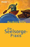 Cover-Bild zu Ruthe, Reinhold: Die Seelsorge-Praxis (eBook)