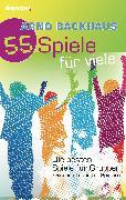 Cover-Bild zu Backhaus, Arno: 55 Spiele für Viele (eBook)