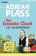 Cover-Bild zu Plass, Adrian: Der fromme Chaot auf Gemeindefreizeit (eBook)