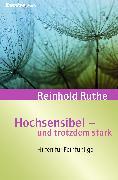Cover-Bild zu Ruthe, Reinhold: Hochsensibel - und trotzdem stark! (eBook)