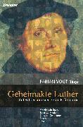 Cover-Bild zu Vogt, Fabian (Hrsg.): Geheimakte Luther (eBook)