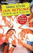 Cover-Bild zu Seiler, Daniel: Und Äktschn! (eBook)