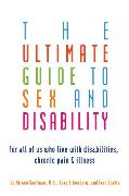 Cover-Bild zu Silverberg, Cory: The Ultimate Guide to Sex and Disability (eBook)
