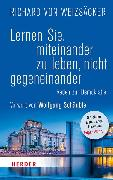 Cover-Bild zu Weizsäcker, Richard von: Lernen Sie, miteinander zu leben, nicht gegeneinander (eBook)