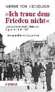 Cover-Bild zu Kieckebusch, Werner von: Ich traue dem Frieden nicht (eBook)