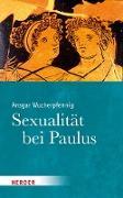 Cover-Bild zu Wucherpfennig, Ansgar: Sexualität bei Paulus (eBook)