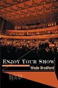 Cover-Bild zu Enjoy Your Show von Bradford, Wade