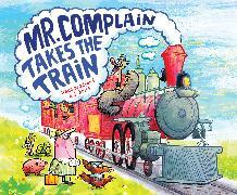 Cover-Bild zu Mr. Complain Takes the Train von Bradford, Wade