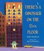 Cover-Bild zu There's a Dinosaur on the 13th Floor von Bradford, Wade