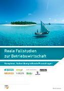 Cover-Bild zu Reale Fallstudien zur Betriebswirtschaft. Komplexe, fachübergreifende Praxisfragen von Galasso, Mirko