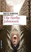Cover-Bild zu Hinrichs, Anette: Die fünfte Jahreszeit