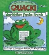 Cover-Bild zu Quacki, der kleine, freche Frosch von Wagner, Elisabeth