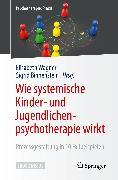 Cover-Bild zu Wie systemische Kinder- und Jugendlichenpsychotherapie wirkt (eBook) von Wagner, Elisabeth (Hrsg.)