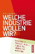 Cover-Bild zu Welche Industrie wollen wir? (eBook) von Fücks, Ralf (Beitr.)