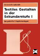 Cover-Bild zu Textiles Gestalten in der Sekundarstufe I von Schmidt, Rosemarie