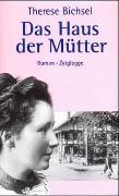 Cover-Bild zu Bichsel, Therese: Das Haus der Mütter