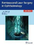 Cover-Bild zu Dick, Burkhard: Femtosecond Laser Surgery in Ophthalmology
