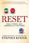 Cover-Bild zu Kinzer, Stephen: Reset: Iran, Turkey, and America's Future