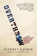 Cover-Bild zu Kinzer, Stephen: Overthrow: America's Century of Regime Change from Hawaii to Iraq