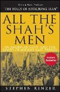 Cover-Bild zu Kinzer, Stephen: All the Shah's Men: An American Coup and the Roots of Middle East Terror