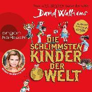 Cover-Bild zu Walliams, David: Die schlimmsten Kinder der Welt (Ungekürzte Lesung mit Musik) (Audio Download)