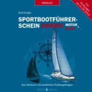 Cover-Bild zu Sportbootführerschein Binnen unter Motor und Segel - Hörbuch mit amtlichen Prüfungsfragen