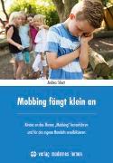 Cover-Bild zu Mobbing fängt klein an von Erkert, Andrea