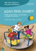 Cover-Bild zu Mit Kita-Kindern Religion entdecken: Pessach, Ostern, Zuckerfest - Feste aus Judentum, Christentum und Islam in der Kita von Erkert, Andrea