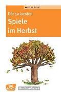 Cover-Bild zu Die 50 besten Spiele im Herbst von Erkert, Andrea