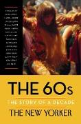 Cover-Bild zu The New Yorker Magazine: The 60s: The Story of a Decade