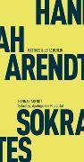 Cover-Bild zu Arendt, Hannah: Sokrates. Apologie der Pluralität