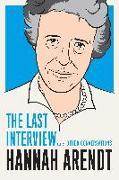 Cover-Bild zu Arendt, Hannah: Hannah Arendt: The Last Interview