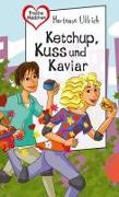 Cover-Bild zu Ullrich, Hortense: Ketchup, Kuss und Kaviar (eBook)