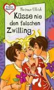 Cover-Bild zu Ullrich, Hortense: Küsse nie den falschen Zwilling (eBook)