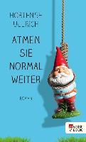 Cover-Bild zu Ullrich, Hortense: Atmen Sie normal weiter (eBook)