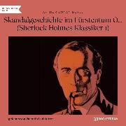 Cover-Bild zu Skandalgeschichte im Fürstentum O... - Sherlock Holmes Klassiker, Folge 1 (Ungekürzt) (Audio Download) von Doyle, Arthur Conan