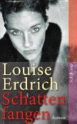 Cover-Bild zu Erdrich, Louise: Schattenfangen