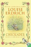Cover-Bild zu Erdrich, Louise: Chickadee