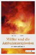 Cover-Bild zu Zehnder, Raphael: Müller und die Ambulanzexplosion (eBook)