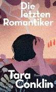 Cover-Bild zu Conklin, Tara: Die letzten Romantiker