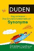 Cover-Bild zu Duden Das Grundschulwörterbuch - Sag es besser - Synonyme (eBook) von Holzwarth-Raether, Ulrike